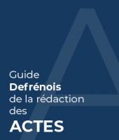 Guide Defrénois de la rédaction des actes